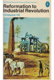 The Reformation to Industrial Revolution - Christopher Hill - Régikönyvek