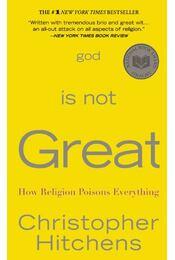 God is not Great - Christopher Hitchens - Régikönyvek