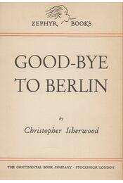 Good-bye to Berlin - Christopher Isherwood - Régikönyvek