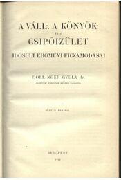 A váll-, a könyök- és a csípőizület idősült erőművi ficzamodásai - Dollinger Gyula - Régikönyvek
