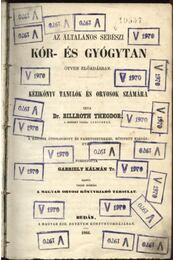 Az általános sebészi kór-és gyógytan - Billroth Theodor,Dr. - Régikönyvek