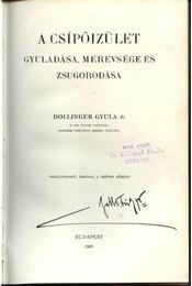 A csípőizület gyuladása, merevsége és zsugorodása - Dollinger Gyula - Régikönyvek