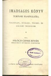 Imádságos könyv templomi használatra - Pálóczi Czinke István - Régikönyvek