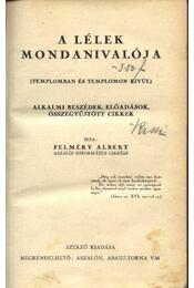 A lélek mondanivalója - Felméry Albert - Régikönyvek