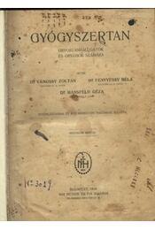 Gyógyszertan - Vámossy Zoltán,dr., Fenyvessy Béla,dr., Mansfeld Géza,dr. - Régikönyvek
