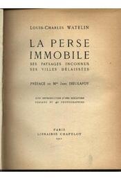 La perse immobile - Watelin, Louis-Charles - Régikönyvek