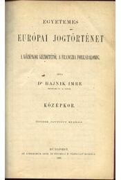 Egyetemes európai jogtörténet - Dr. Hajnik Imre - Régikönyvek