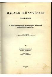 Magyar könyvészet 1945-1960 V. kötet - Goriupp Alisz, Moravek Endre, Dörnyei Sándor, Dörnyei Sándorné - Régikönyvek