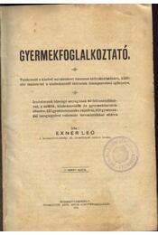 Gyermekfoglalkoztató - Exner Leó - Régikönyvek