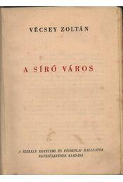 A síró város - Vécsey Zoltán - Régikönyvek