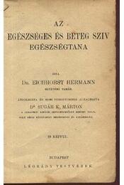 Az egészséges és beteg szív egészségtana; A mindennapi élet egészségtana; A szem egészségtana ép és beteg állapotban; A bőr, a hajak és körmök egészségtana egészséges és beteg állapotban - Dr. Gravitz Ede, Dr. Sicherer Ottó, Prof. Dr. Riecke E., Dr. Eichhorst Hermann - Régikönyvek