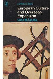 European Culture And Overseas Expansion - Cipolla, Carlo M. - Régikönyvek