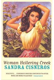 Woman Hollering Creek - CISNEROS, SANDRA - Régikönyvek