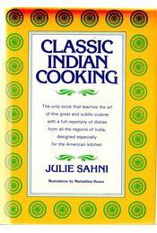 Classic Indian Cooking - Julie Sahni - Régikönyvek
