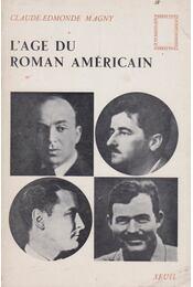 L'age du Roman Américain - Claude-Edmonde Magny - Régikönyvek