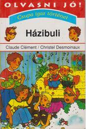 Házibuli - Clément, Claude - Régikönyvek