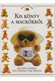 Kis könyv a mackókról - Cockrill Pauline - Régikönyvek