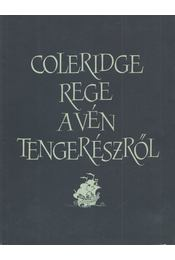Rege a vén tengerészről - Coleridge, Samuel Taylor - Régikönyvek