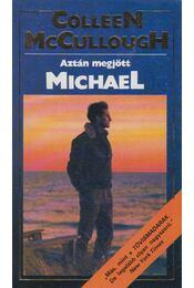 Aztán megjött Michael - Colleen McCULLOUGH - Régikönyvek