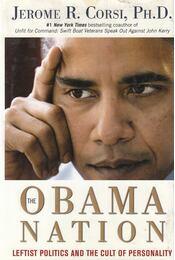 The Obama Nation - CORSI, JEROME R. - Régikönyvek