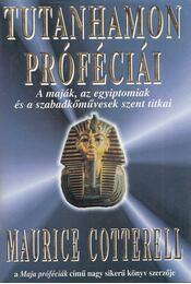 Tutanhamon próféciái - Cotterell, Maurice - Régikönyvek