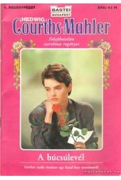 A búcsúlevél - Courths-Mahler, Hedwig - Régikönyvek