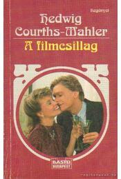 A filmcsillag - Courths-Mahler, Hedwig - Régikönyvek