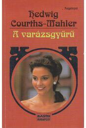 A varázsgyűrű - Courths-Mahler, Hedwig - Régikönyvek