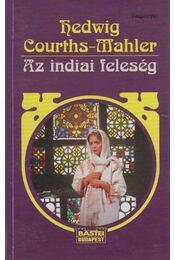 Az indiai feleség - Courths-Mahler, Hedwig - Régikönyvek