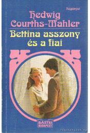 Bettina asszony és a fiai - Courths-Mahler, Hedwig - Régikönyvek