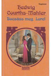 Bocsáss meg, Lore! - Courths-Mahler, Hedwig - Régikönyvek