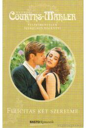 Felicitas két szerelme - Courths-Mahler, Hedwig - Régikönyvek