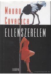 Ellenszerelem - Covacich, Mauro - Régikönyvek