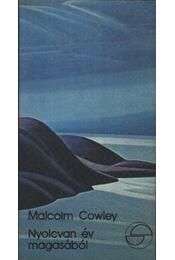 Nyolcvan év magasából - Cowley, Malcolm - Régikönyvek