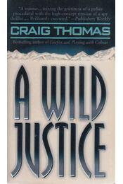 A Wild Justice - Craig, Thomas - Régikönyvek