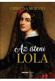 Az isteni Lola - Cristina Morató - Régikönyvek