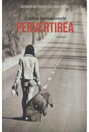 Pervertirea - Cristina Nemerovschi - Régikönyvek