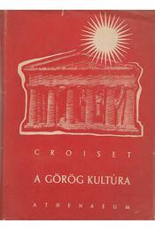 A görög kultúra - Croiset, M. - Régikönyvek