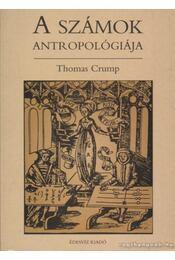 A számok antropológiája - Crump, Thomas - Régikönyvek