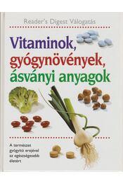 Vitaminok, gyógynövények, ásványi anyagok - Csaba Emese (főszerk), Benczédi Magda (szerk.), Nagy Erika - Régikönyvek
