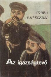 Az igazságtevő - Csabua Amiredzsibi - Régikönyvek