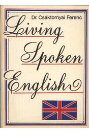 Living Spoken English - Csáktornyai Ferenc - Régikönyvek