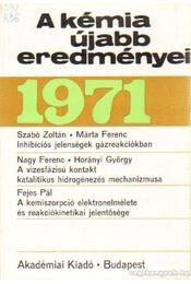 A kémia újabb eredményei 1971. 6. kötet - Csákvári Béla - Régikönyvek