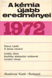 A kémia újabb eredményei 1972. 10. kötet - Csákvári Béla - Régikönyvek
