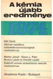 A kémia újabb eredményei 1974. 24. kötet - Csákvári Béla - Régikönyvek