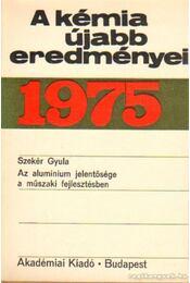 A kémia újabb eredményei 1975. 25. kötet - Csákvári Béla - Régikönyvek