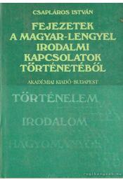 Fejezetek a magyar-lengyel irodalmi kapcsolatok történetéből - Csapláros István - Régikönyvek