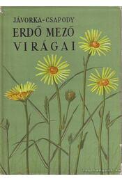 Erdő mező virágai - Csapody Vera, Jávorka Sándor - Régikönyvek