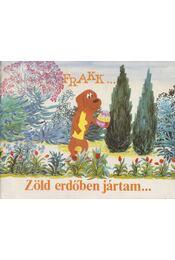 Frakk... Zöld erdőben jártam... - Cseh András, Bálint Ágnes, Várnai György - Régikönyvek