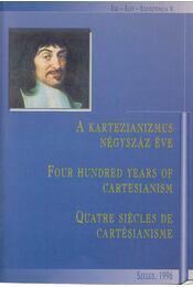 A kartezianizmus négyszáz éve / Four Hundred Years of Cartesianism / Quatre Siécles de Cartésianisme - Csejtei Dezső, Dékány András, Laczkó Sándor - Régikönyvek